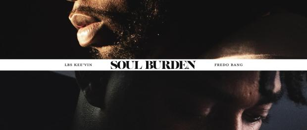 Download LBS Keevin Ft Fredo Bang Soul Burden Mp3 Download