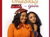 Download Mercy Chinwo Ft Glowrie Onyedikagi MP3 Download