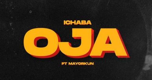 Download Ichaba Oja Ft Mayorkun Mp3 Download