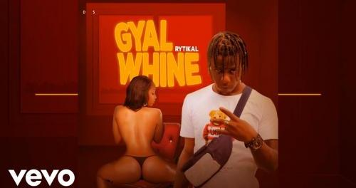 Download Rytikal Gal Whine Mp3 Download