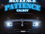 Download Blueface Ft Calboy Patience Mp3 Download