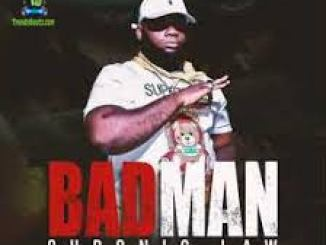Chronic Law – Badman Ft. Ricardo Gowe