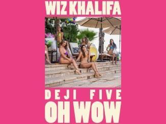 Download Young Deji Feezy & Wiz Khalifa Oh Wow MP3 Download