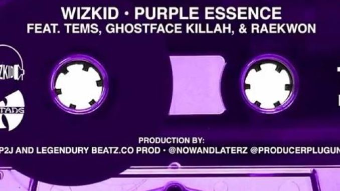 WizKid & Tems – Purple Essence Ft. Ghostface Killah & Raekwon
