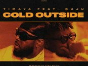 Download Timaya Cold Outside ft Buju MP3 Download
