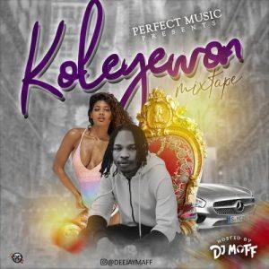 , MIXTAPE: DJ Maff – Koleyewon Mixtape, 360okay