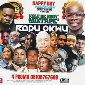 , MIXTAPE: Happy Day Entertainment – Kole Re Body Mixtape (Rapu Okwu), 360okay