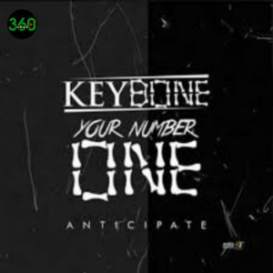 , MUSIC: Keybone – Your Number One, 360okay