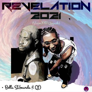 QD Ft. Bella Shmurda – Revelation 2021 (Vision 2020 Upgrade), MUSIC: QD Ft. Bella Shmurda – Revelation 2021 (Vision 2020 Upgrade), 360okay