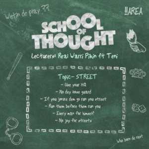, MUSIC: Real Warri Pikin Ft. Teni – School Of Thought, 360okay