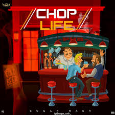 Sugar Rash – Chop Life, MUSIC: Sugar Rash – Chop Life, 360okay
