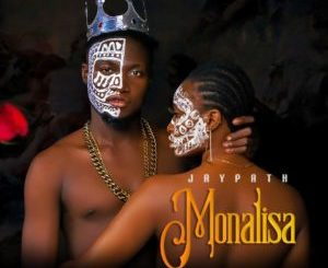 Jaypath – Monalisa, MUSIC: Jaypath – Monalisa, 360okay