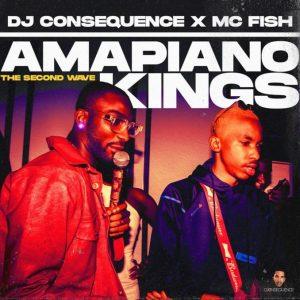 , MIXTAPE: DJ Consequence Ft. MC Fish – Amapiano Kings (The Second Wave), 360okay
