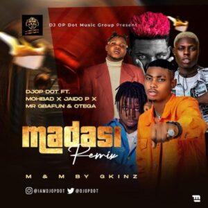 , MUSIC: DJ OP Dot Ft. Mohbad, Jaido P, Mr Gbafun & Otega – Madasi (Remix), 360okay