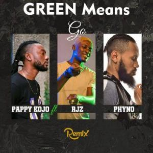Pappy Kojo Ft. Phyno & RJZ – Green Means Go, MUSIC: Pappy Kojo Ft. Phyno & RJZ – Green Means Go, 360okay