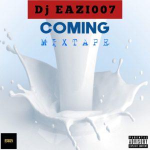DJ Eazi007 – Coming Mixtape, MIXTAPE: DJ Eazi007 – Coming Mixtape, 360okay