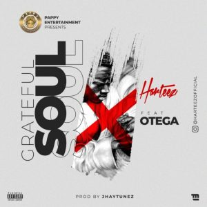 Harteez Ft. Otega – Grateful Soul, MUSIC: Harteez Ft. Otega – Grateful Soul, 360okay