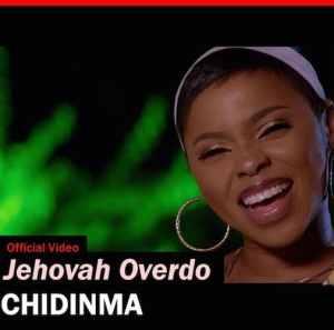 Chidinma – Jehovah Overdo, VIDEO: Chidinma – Jehovah Overdo, 360okay