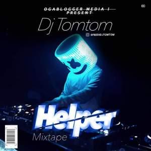 DJ TomTom – Helper Mixtape, MIXTAPE: DJ TomTom – Helper Mixtape, 360okay
