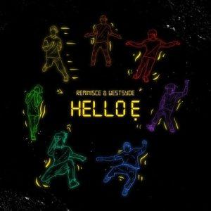Reminisce Ft. Westsyde – Hello E, MUSIC: Reminisce Ft. Westsyde – Hello E, 360okay