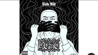 Shatta Wale – Doto (Shut Up), MUSIC: Shatta Wale – Doto (Shut Up), 360okay