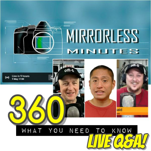 All about 360 cameras - live Q&A on Mirrorless Minutes