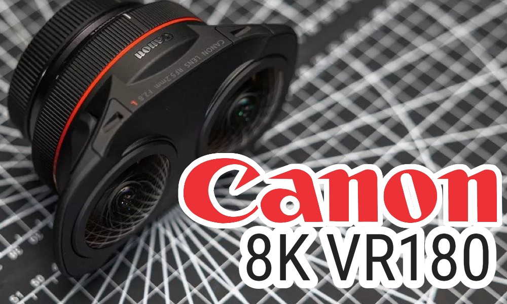 8K VR180 with Canon RF 5.2mm
