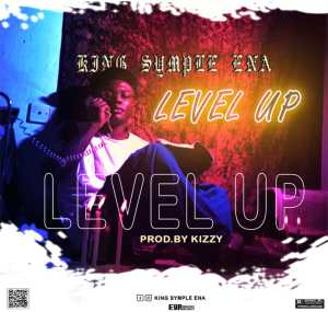 King Simple Ena - Level Up (Mixed by Kizzy)