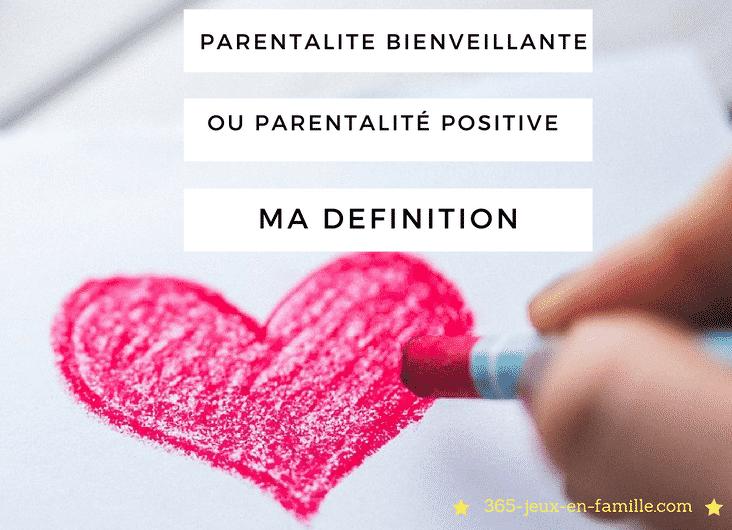 Parentalité bienveillante ou parentalité positive ? Ma définition