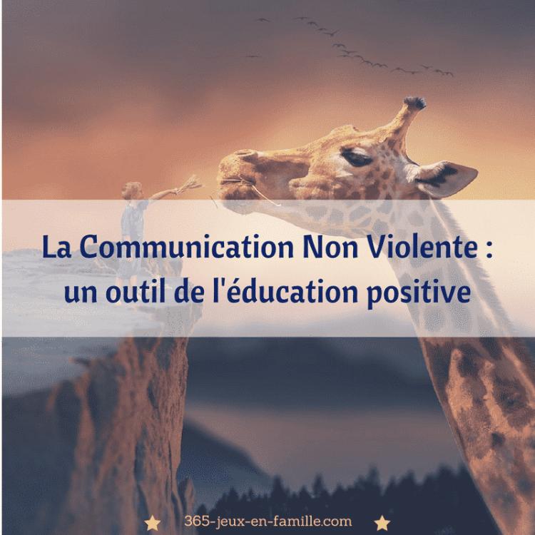 La communication non violente (CNV), un outil de l'éducation positive