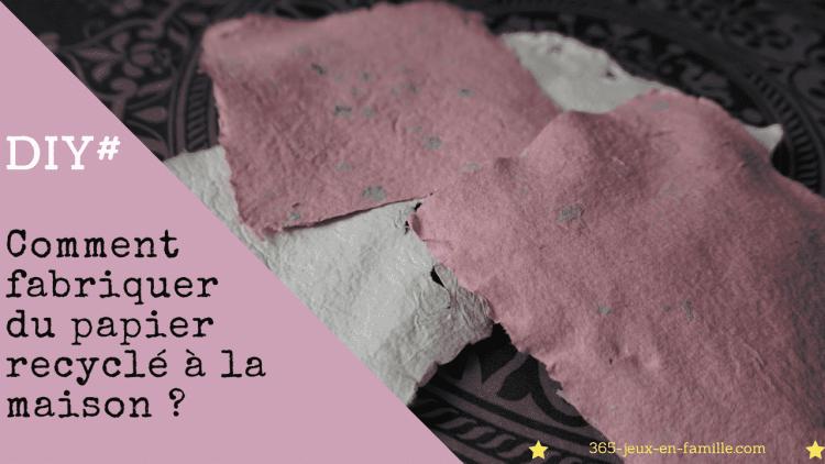 comment fabriquer du papier recyclé maison avec des enfants