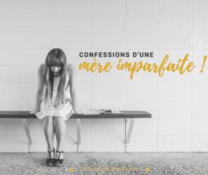 Confessions d'une mère imparfaite