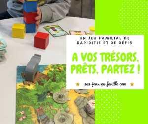 Un jeu familial de rapidité et de défis, A vos trésors, prêts, partez !