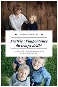 Fratrie : l'importance du temps dédié, un outil de la discipline positive et de la parentalité ludique