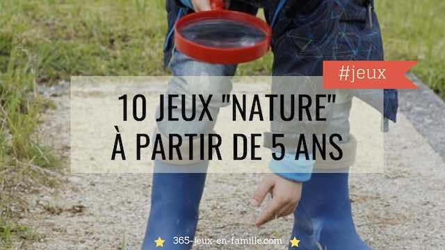 """10 Jeux """"nature"""" à partir de 5 ans"""