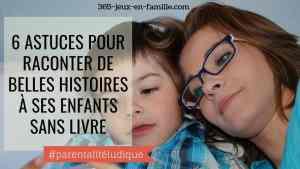 6 astuces pour raconter de belles histoires à ses enfants sans livre !