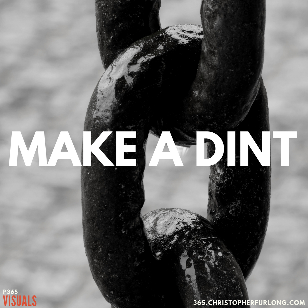 P365 2018: Day #206: Make A Dint