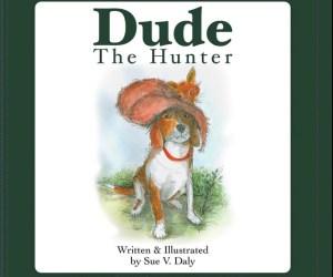 137. Meet Dude the Hunter & Author/Illustrator, Sue Daly