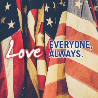 """""""Love Everyone, Always"""""""