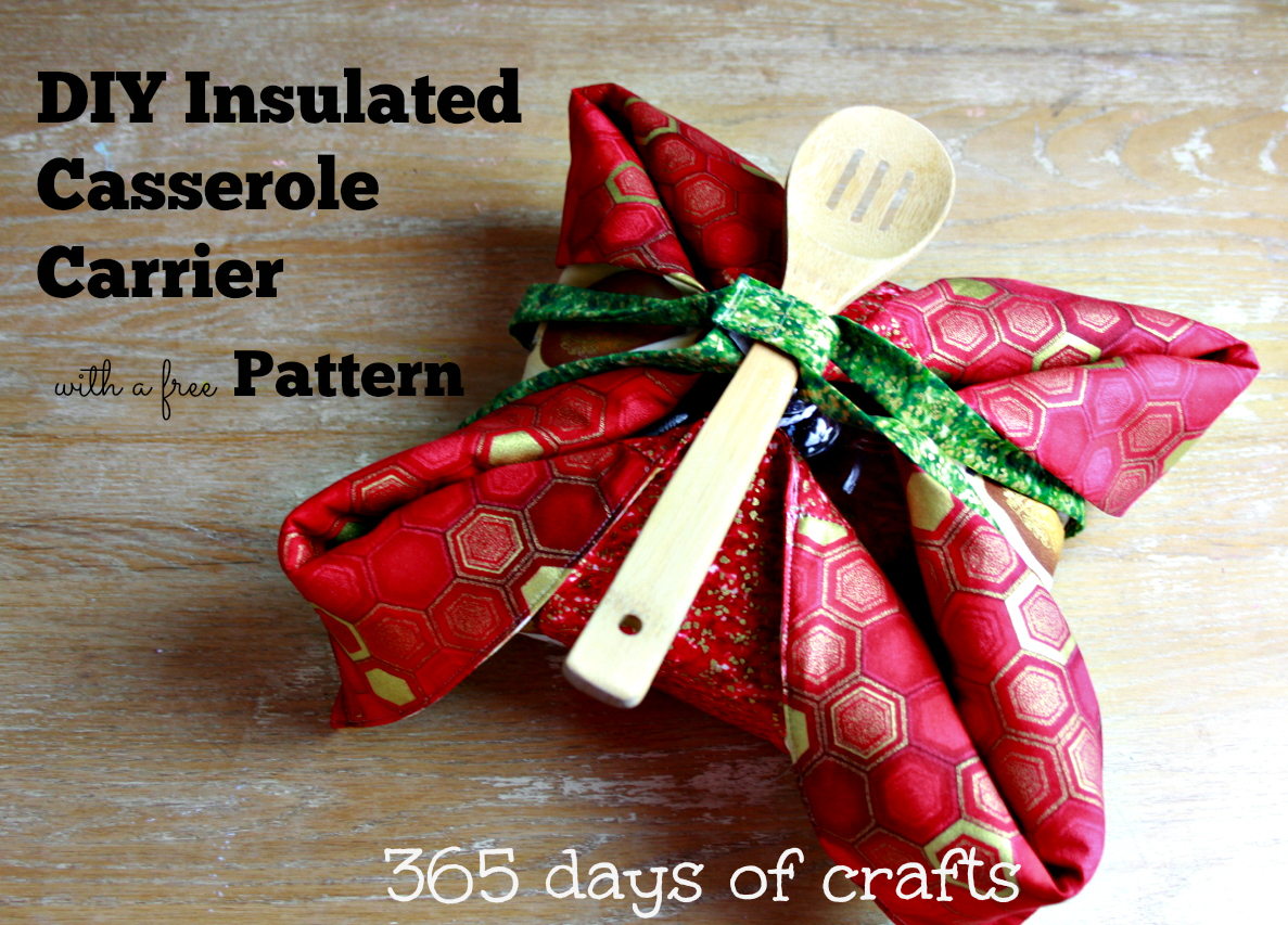 Diy And Insulated Casserole Carrier And Free Pattern And My Familys Favorite Corn Souffle Recipe They Make A Perfect Pairing For Your Festive Gatherings