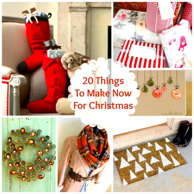 20 Things to Make Now For Christmas