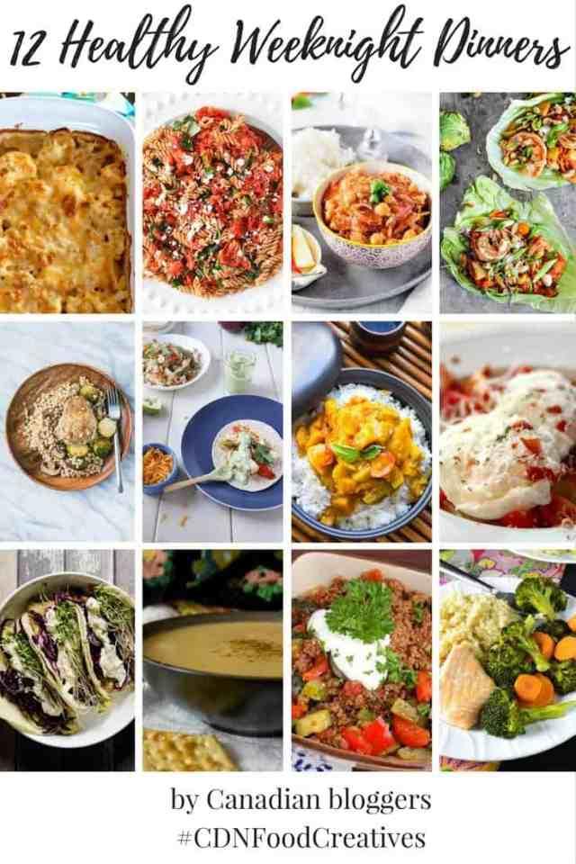 12 Easy & Healthy Weeknight Dinners #CDNFoodCreatives
