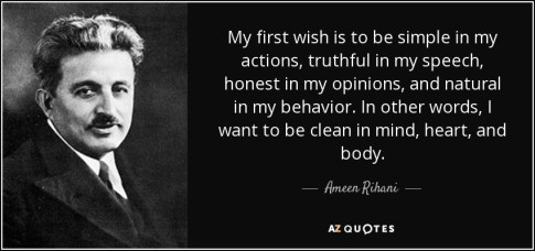 quote-my-first-wish-is-to-be-simple-in-my-actions-truthful-in-my-speech-honest-in-my-opinions-ameen-rihani-133-89-95