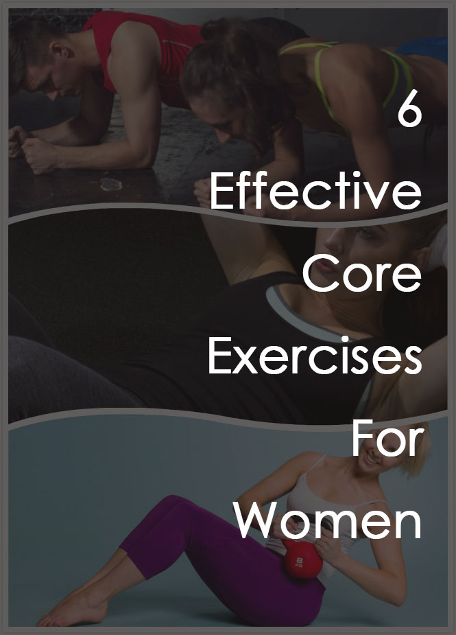 6 Effective Core Exercises For Women