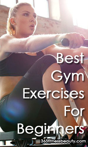 Best Gym Exercises For Beginners Share