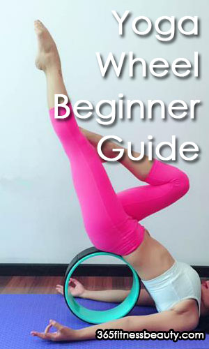 Yoga Wheel An Ultimate Guide For Beginners Updated 365 Fitness Beauty