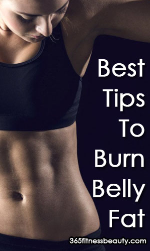The Best Tips To Burn Belly Fat