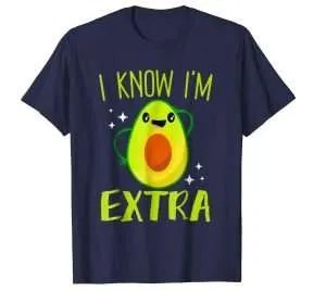 Food gifts, I Know I'm Extra Funny Avocado T-Shirt