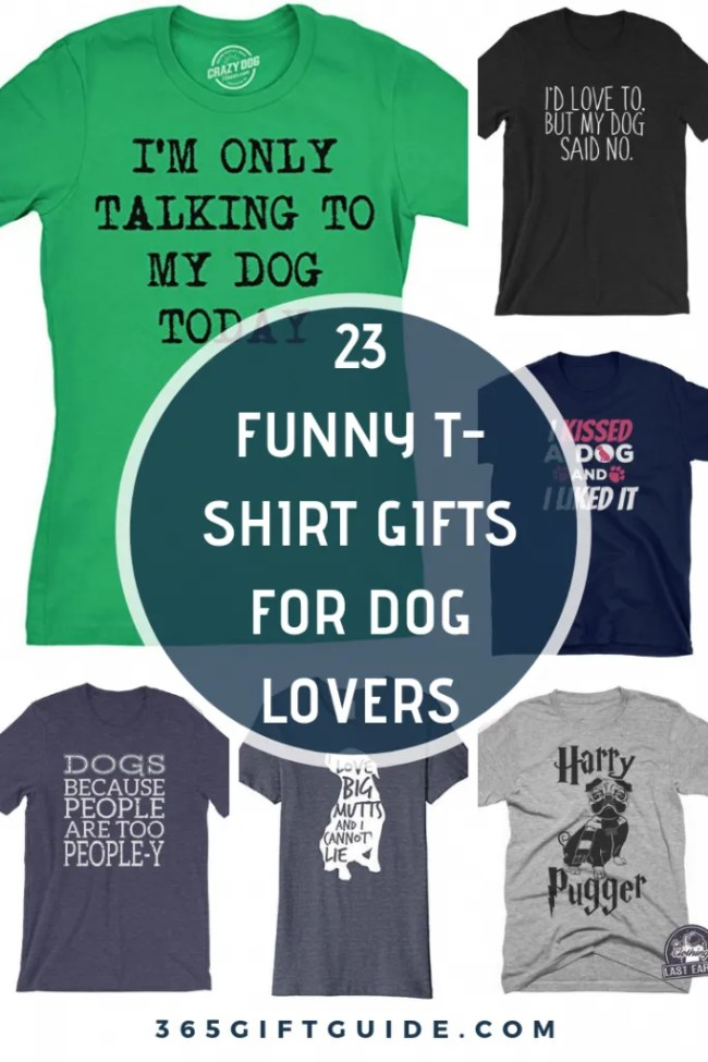 23 funny t-shirt gift ideas for dog lovers