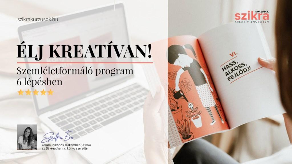 Élj kreatívan! online kurzus - Szikra kurzusok